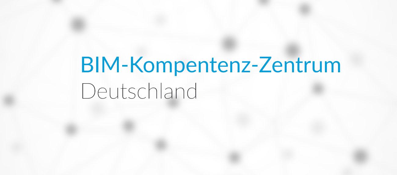 Billdung eines deutschlandweiten BIM-Kompetenz-Zentrums